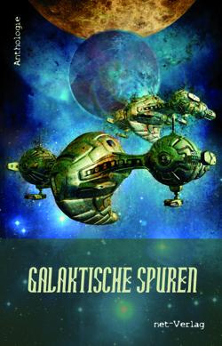 Cover der Anthologie Galaktische Spuren